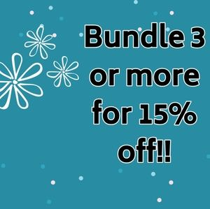 Bundle 3 or more for 15% off